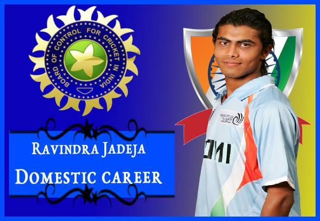 ravindra jadeja domestic cricket career