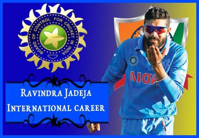 ravindra jadeja international cricket career